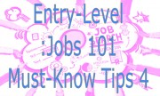 Entry-Level Jobs 101: 4 Must-Know Tips