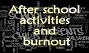 After school activities and burnout